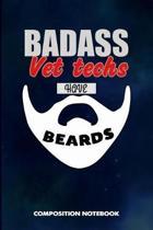 Badass Vet Techs Have Beards