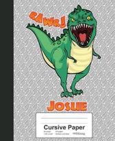 Cursive Paper: JOSUE Dinosaur Rawr T-Rex Notebook