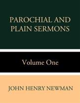 Parochial and Plain Sermons Volume One