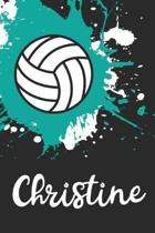 Christine Volleyball Notebook: Cute Personalized Sports Journal With Name For Girls