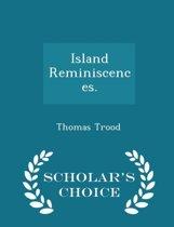 Island Reminiscences. - Scholar's Choice Edition