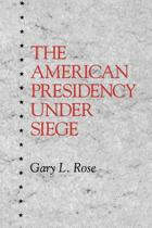 The American Presidency Under Siege