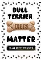 Bull Terrier Diets Matter