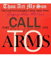 Thou Art My Son. Part One. Call To Arms.