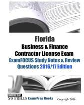 Florida Business & Finance Contractor License Exam ExamFOCUS Study Notes & Review Questions 2016/17 Edition