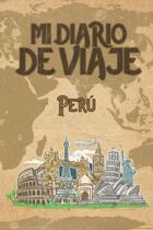 Mi Diario De Viaje Peru: 6x9 Diario de viaje I Libreta para listas de tareas I Regalo perfecto para tus vacaciones en Peru