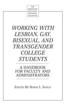 Working with Lesbian, Gay, Bisexual, and Transgender College Students
