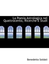 La Poesia Astrologica Nel Quattrocento, Ricerche E Studi