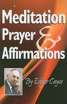 Meditation, Prayer & Affirmations