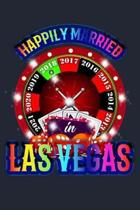 Happily Married In Las Vegas 2018: Love Wife Marriage & Girlfriend Wedding Lined Journal