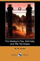 The Monkey's Paw, Self-Help, and the Toll-House (Dodo Press)