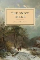 The Snow Image: and Other Twice-Told Tales