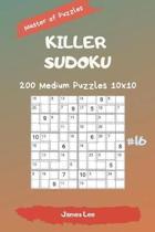 Master of Puzzles - Killer Sudoku 200 Medium Puzzles 10x10 Vol. 16