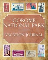 Gorome National Park Vacation Journal: Blank Lined Gorome National Park (Turkey) Travel Journal/Notebook/Diary Gift Idea for People Who Love to Travel