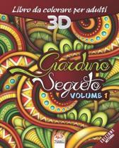 Giardino Segreto - Volume 1 - edizione notturna: Libro da colorare per tutta la famiglia - 27 immagini da colorare