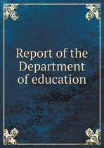 Report of the Department of Education