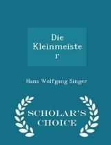 Die Kleinmeister - Scholar's Choice Edition