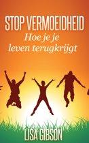Stop vermoeidheid: Hoe je je leven terugkrijgt