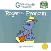 Roger the Pronoun