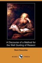 A Discourse of a Method for the Well Guiding of Reason, and the Discovery of Truth in the Sciences (Dodo Press)