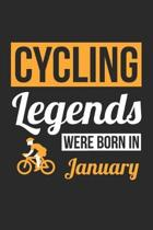 Cycling Legends Were Born In January - Cycling Journal - Cycling Notebook - Birthday Gift for Cyclist: Unruled Blank Journey Diary, 110 blank pages, 6