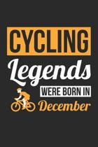 Cycling Legends Were Born In December - Cycling Journal - Cycling Notebook - Birthday Gift for Cyclist: Unruled Blank Journey Diary, 110 blank pages,