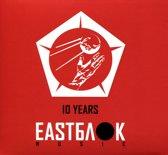 10 Years Eastblok Music