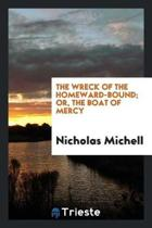 The Wreck of the Homeward-Bound; Or, the Boat of Mercy