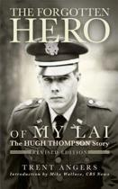The Forgotten Hero of My Lai
