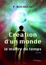 Création d'un monde, le maître du temps