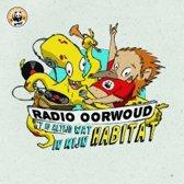 Radio Oorwoud - 'T Is Altijd Wat In Mijn Habitat