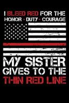 I Bleed Red for the honor, duty, courage my Sister gives to the Thin Red Line