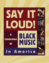 Say It Loud! A Celebration Of Black Music...