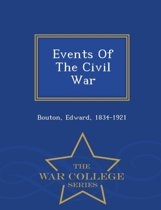 Events of the Civil War - War College Series