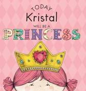 Today Kristal Will Be a Princess