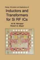 Design, Simulation and Applications of Inductors and Transformers for Si RF ICs