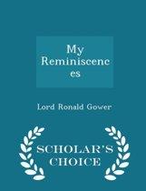 My Reminiscences - Scholar's Choice Edition