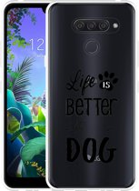 LG Q60 Hoesje Life Is Better With a Dog - zwart