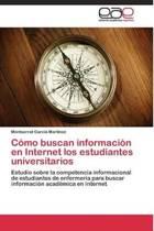 Como Buscan Informacion En Internet Los Estudiantes Universitarios