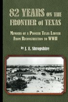 82 Years on the Frontier of Texas