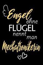 Engel Ohne Fl�gel Nennt Man Mechatronikerin: A5 Blanko - Notebook - Notizbuch - Taschenbuch - Journal - Tagebuch - Ein lustiges Geschenk f�r Freunde o
