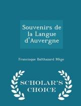 Souvenirs de La Langue D'Auvergne - Scholar's Choice Edition