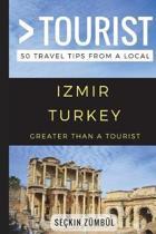 Greater Than a Tourist - Izmir Turkey