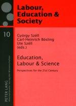 Education, Labour & Science