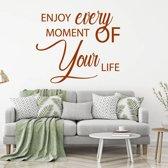 Muursticker Enjoy Every Moment Of Your Life -  Bruin -  140 x 120 cm  - Muursticker4Sale