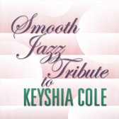 Smooth Jazz Tribute To Keyshia Cole