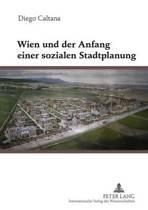Wien Und Der Anfang Einer Sozialen Stadtplanung