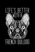 Life's Better With a French Bulldog: Life's Better With a French Bulldog Gift Mom Dad Mommy Daddy Journal/Notebook Blank Lined Ruled 6x9 100 Pages