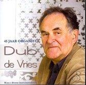 Dub de Vries - 45 jaar organist