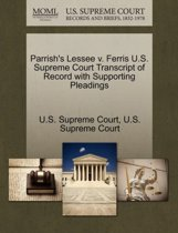 Parrish's Lessee V. Ferris U.S. Supreme Court Transcript of Record with Supporting Pleadings
